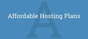 Affordable Hosting Plans